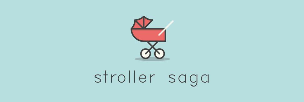 The Stroller Saga